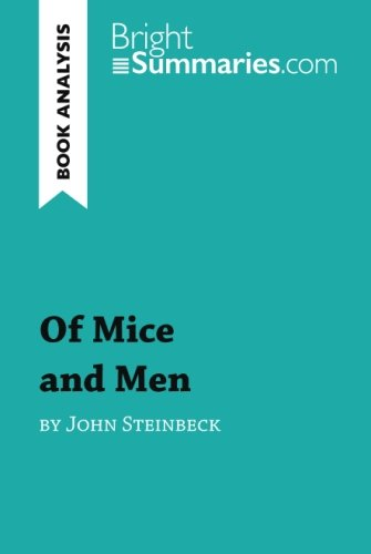 Of Mice And Men By John Steinbeck  Book Analysis   Detailed Summary  Analysis And Reading Guide