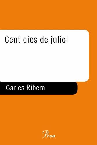 Descargar Libro Cent Dies De Juliol.: Un Testimoni De La Revolució Llibertària Carles Ribera Rustullet