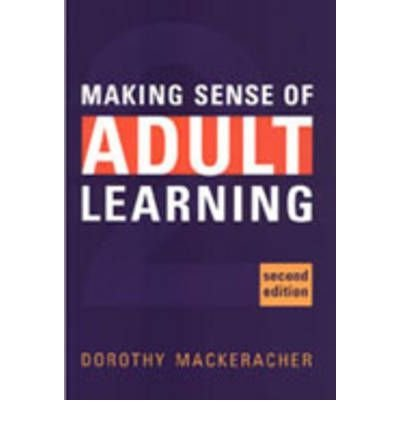 BY Mackeracher, Dorothy ( Author ) [{ Making Sense of Adult Learning Available Used By Mackeracher, Dorothy ( Author ) Nov - 01- 2004 ( Paperback ) } ]
