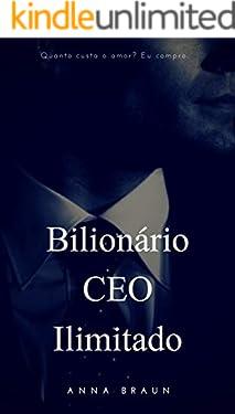 Bilionário CEO Ilimitado: Quanto custa o amor? Eu compro.