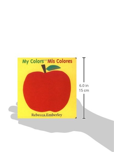 Amazon My Colors Mis Colores English And Spanish Edition 9780316233477 Rebecca Emberley Books