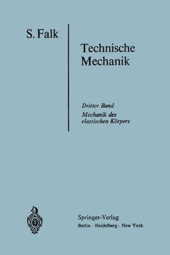 Lehrbuch der Technischen Mechanik: Dritter Band Die Mechanik des elastischen Krpers (German Edition)