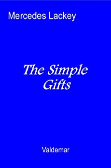 The Simple Gifts (Valdemar) by [Lackey, Mercedes]