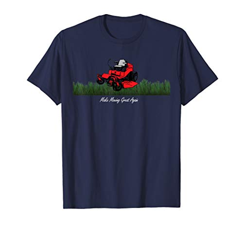 Make Mowing Great Again Zero Turn Riding Lawn Mower T-Shirt