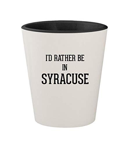 (I'd Rather Be In SYRACUSE - Ceramic White Outer & Black Inner 1.5oz Shot Glass )