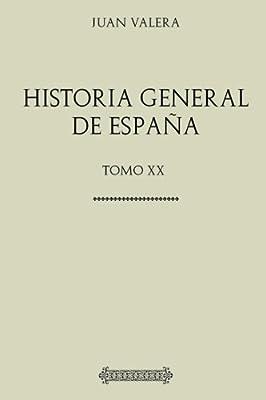 Colección Historia. Historia General de España Tomo Vigésimo: Regencia de María Cristina: Amazon.es: Valera, Juan: Libros
