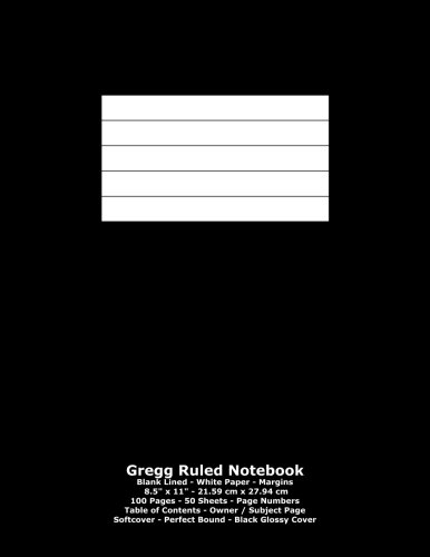 """Gregg Ruled Notebook: Blank Lined - White Paper - 8.5"""" x 11"""" - 21.59 cm x 27.94 cm - 100 Pages - 50 Sheets - Page Numbers - Table of Contents - Black Glossy Cover"""