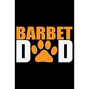 Barbet Dad: Cool Barbet Dog Journal Notebook - Barbet Puppy Lover Gifts – Funny Barbet Dog Notebook - Barbet Owner Gifts – Barbet Dad & Mom Gifts. 6 x 9 in 120 pages 20