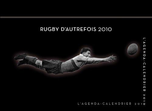 AGENDA CALENDRIER RUGBY D'AUTREFOIS 2010