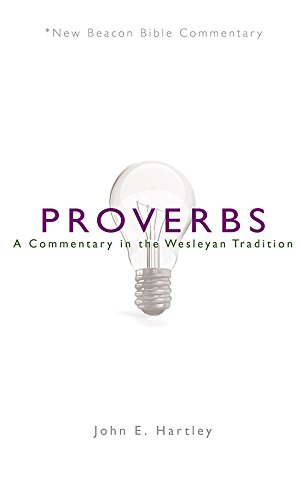 NBBC, Proverbs: A Commentary In The Wesleyan Tradition (New Beacon Bible Commentary)