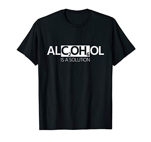 Funny Alcohol Scientist Chemist Cool Academic Student Gift T-Shirt
