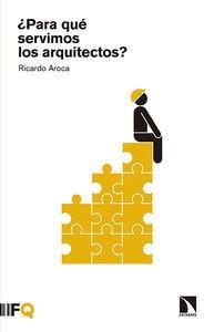 Descargar Libro Para Qué Servimos Los Arquitectos Ricardo Aroca Hernández-ros