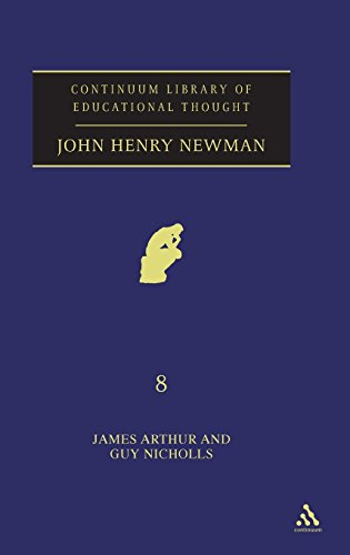 John Henry Newman (Continuum Library of Educational Thought, Volume 8)
