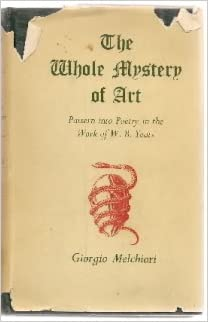 The Whole Mystery of Art: Pattern into Poetry in the Work of W.B. Yeats
