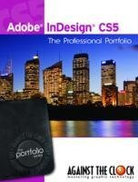 Adobe InDesign CS5: The Professional Portfolio