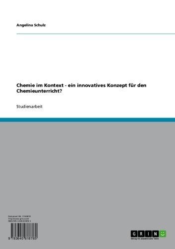 Chemie im Kontext - ein innovatives Konzept für den Chemieunterricht? (German Edition)