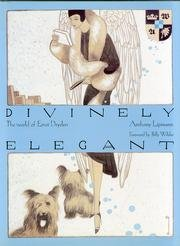 Divinely Elegant: The World of Ernst Dryden, Lipmann, Anthony