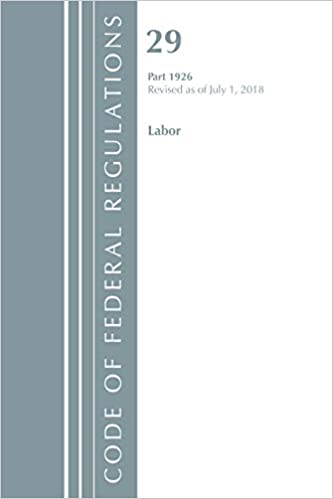 Code of Federal Regulations, Title 29 Labor/OSHA 1926, Revised as of July 1, 2018 Download PDF Now
