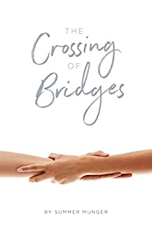 The Crossing of Bridges: A Contemporary Lesbian Love Story by [Munger, Summer]