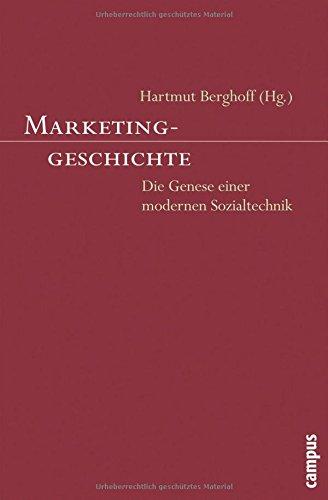 marketinggeschichte-die-genese-einer-modernen-sozialtechnik