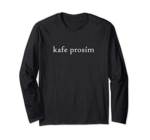 Kafe Prosim COFFEE PLEASE Czech Language Trip Funny Shirt