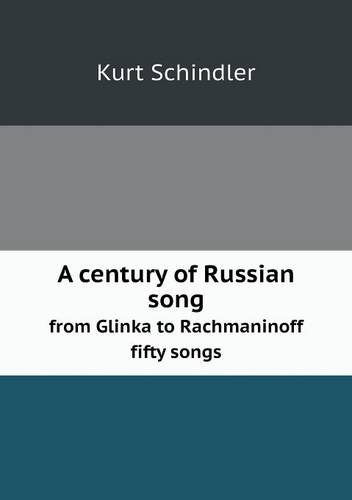 Download A century of Russian song from Glinka to Rachmaninoff fifty songs ebook