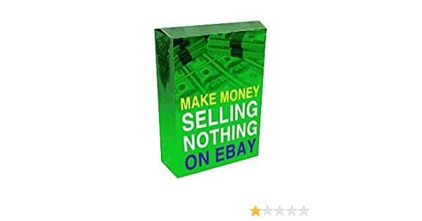 Amazon Com Make Money Selling Nothing On Ebay Ebook Monster Ebook Kindle Store