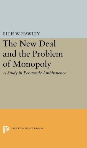 Download The New Deal and the Problem of Monopoly (Princeton Legacy Library) PDF