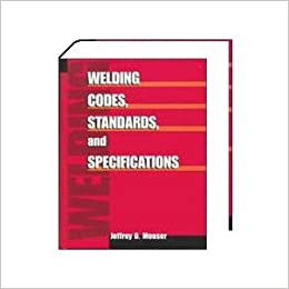 Welding Codes, Standards, and Specifications. precio en dolares: Jeffrey D. Mouser, 1 TOMO: Amazon.com: Books