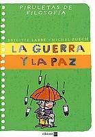 La Guerra Y La Paz/ the Peace and War (Piruletas De Filosofia) (Spanish Edition)
