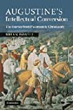 img - for Augustine's Intellectual Conversion: The Journey from Platonism to Christianity book / textbook / text book