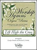 img - for Fred Bock Music Lift High the Cross (Worship Hymns for Organ and Brass) ORGAN/BRASS arranged by Carolyn Hamlin book / textbook / text book