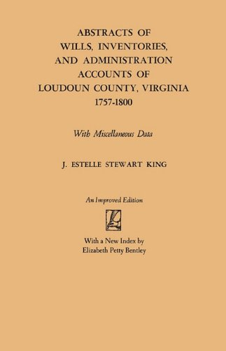Abstracts of wills, inventories, and administration accounts of Loudoun county, Virginia, 1757-1800