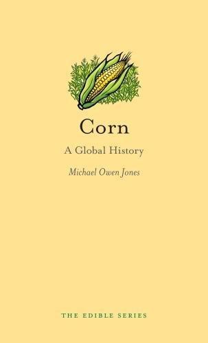 Corn: A Global History (Edible)