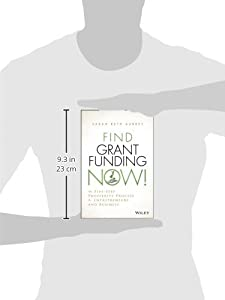 Find Grant Funding Now!: The Five-Step Prosperity Process for Entrepreneurs and Business from Wiley