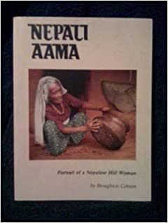 Nepali Aama: Portrait of a Nepalese Hill Woman by Broughton Coburn (1991-09-02)