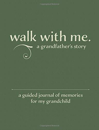 Pdf Parenting Walk With Me A Grandfather's Story: A Guided Journal of Memories For My Grandchild