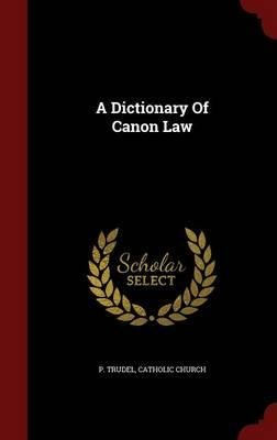 Download A Dictionary of Canon Law(Hardback) - 2015 Edition ebook