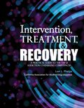 Intervention Treatment and Recovery : A Practical Guide to the Tap 21 Addiction Counseling Competencies, Phelps, Lori, 1465213864
