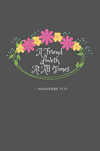 A Friend Loveth At All Times Proverbs 17:17: KJV King James Version Bible Verse Quote 6