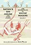 Satan's Sin House and Other Stories, Wayne Rogers, 1605435635