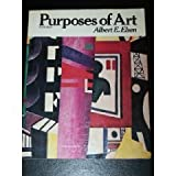 Purposes of Art : An Introduction to the History and Appreciation of Art, Elsen, Albert E., 0030497663
