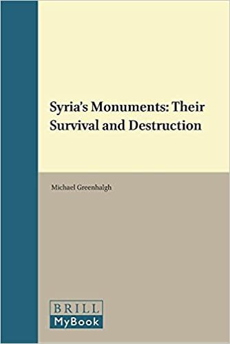 Syria's Monuments: Their Survival and Destruction (Heritage and Identity)