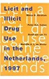 Licit and Illicit Drug Use in the Netherlands 1997, Abraham, Manja D. and Cohen, Peter D. A., 9053302794