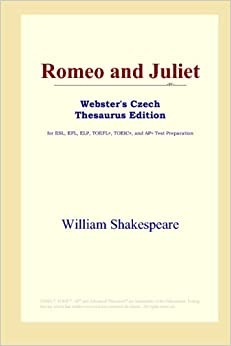 Romeo and Juliet (Webster's Czech Thesaurus Edition)