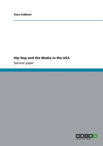 Hip Hop and the Media in the USA by GRIN Publishing