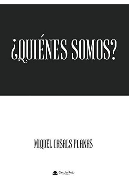 Quiénes somos?: Amazon.es: Casals, Miquel: Libros