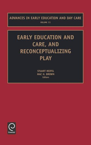 Early Education and Care, and Reconceptualizing Play (Advances in Early Education and Day Care)