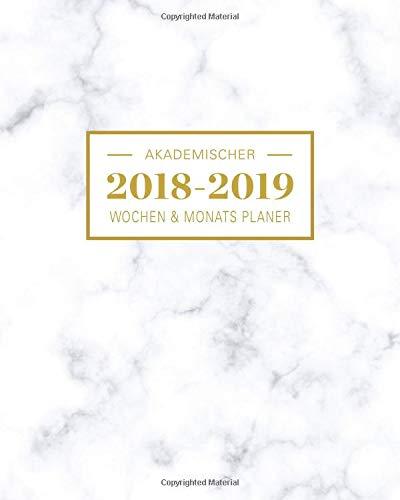 2018-2019 Akademischer Wochen- und Monatsplaner: Marble Terminkalender Organizer, Studienplaner und Notizbuch mit inspirierenden Zitaten  August 2018 bis einschließlich Juli 2019 (Planer Organizer)