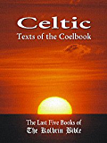 Celtic Texts of the Coelbook: The Last Five Books of The Kolbrin Bible
